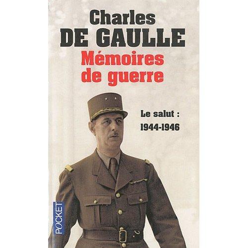 De Gaulle : Mémoires de guerre : Tome 3, Le salut : 1944-1946